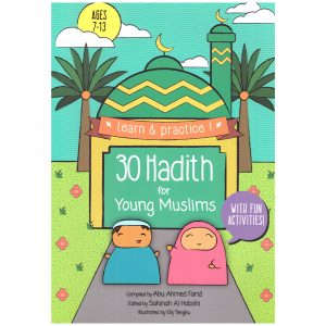 30 Hadith for Young Muslims with fun Activities – Abu Ahmed Farid