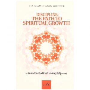 DISCIPLINE: THE PATH TO SPIRITUAL GROWTH – Ibn Qudamah al-Maqdisi