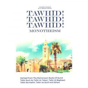 Tawhid! Tawhid! Tawhid! Monotheism – Dr. Abdulillah Lahmami