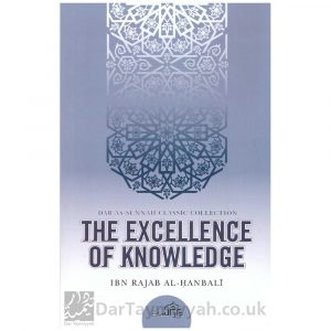 The Excellence of Knowledge – Ibn Rajab al-Hanbali
