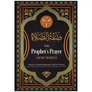 The Prophets Prayer Described – Shaykh Muhammad bin Salih Al-Uthaymin