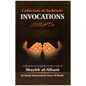 Collection Of Authentic Invocations (Pocket Size) – Shaykh Nasiruddeen al-Albaani