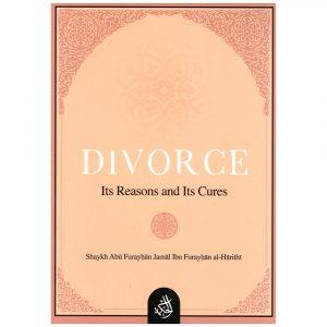 Divorce : Its Reasons And Its Cures – Jamal Ibn Furayhan Al-Harithi