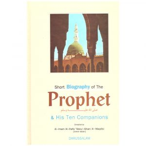 Short Biography of the Prophet and His Ten Companions – Abdul Ghani Al-Maqdisi