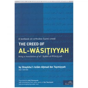 The Creed of Al-Wasitiyyah – Ibn Taymiyyah