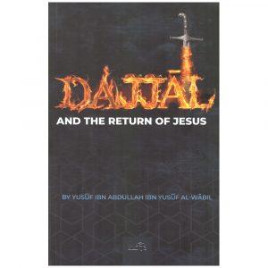 The Dajjal And The Return of Jesus – Yusuf Abdullah ibn Yusuf al-Wabil