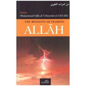 Benefits Of Fearing Allah – Ibn Uthaymeen