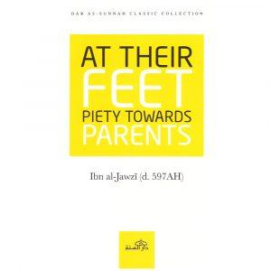 At Their Feet – Piety Toward Parents – Ibn Al-Jawzi