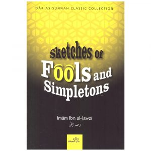 Sketches of Fools and Simpletons – Ibn Al-Jawzi