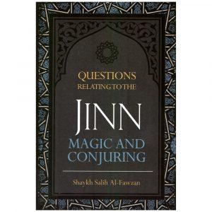 Questions Relating To The Jinn,Magic And Conjuring – Saleh al-Fawzan