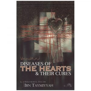 Diseases of the Hearts & Their Cures – ibn Taymiyyah