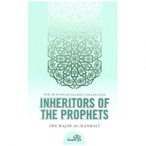 Inheritors of the Prophets – Ibn Rajab al-Hanbali (d. 795H)