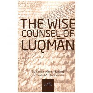 The Wise Counsel of Luqman – Abdur-Razzaaq al-Badr