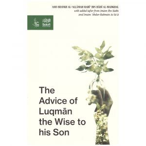 The Advice Of Luqman The Wise To His Son – Sh. Rabee al-Madkhali
