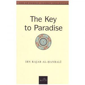The Key to Paradise – Ibn Rajab al-Hanbali