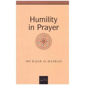 Humility in Prayer – Ibn Rajab Al-Hanbali