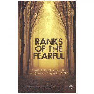 Ranks of the Fearful by Imam Ibn Qudamah Al-Maqdisi