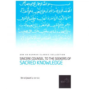 Sincere Counsel to the Students of Sacred Knowledge – Ibn al-Jawzi