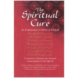 The Spiritual Cure An Explanation of Surah al-Faatihah
