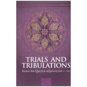 Trials and Tribulations – Imam ibn Qayyim al-Jawziyyah