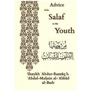 Advice Of The Salaf To The Youth – Abdur-Razaq al-Badr