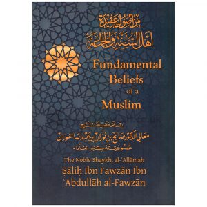 Fundamental Beliefs of a Muslim – Saleh al Fawzan