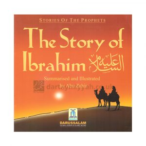 The Story of Ibrahim عليه السلام : Stories of the Prophets Darussalam