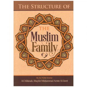 The Structure of the Muslim Family – Muhammad Aman Al-Jaami