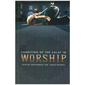 Condition Of The Salaf In Worship – Muhammad Ibn Umar Bazmool