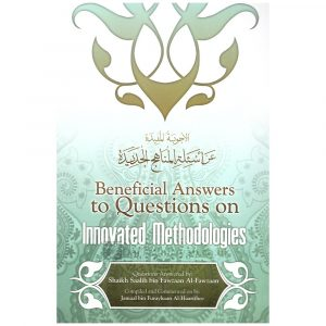 Beneficial Answers to Questions on Innovated Methodologies – Saleh al Fawzan