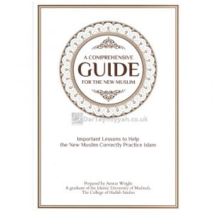 A Comprehensive Guide for the New Muslim – Anwar Wright