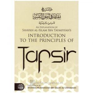 An Explanation of Shaykh al-Islam Ibn Taymiyyahs Introduction to the Principles of Tafsir By Shaykh Muhammad bin Salih Al-Uthaymin