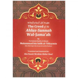 The Creed Of The Ahlus Sunnah Wal-Jamaah – Ibn Uthaymeen
