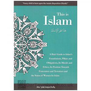 This Is Islam, A Brief Guide – Abu Iyaad Amjad Ibn Rafiq