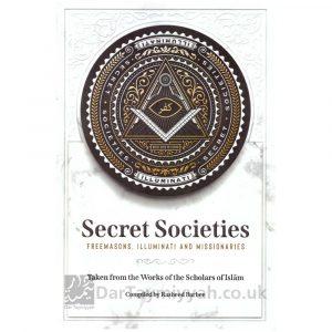 Secret Societies Freemasons, Illuminati and Missionaries Compiled by Rasheed Barbee