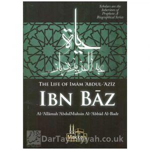 The Life of Imam Abdul-Aziz Ibn Baz – Abdul-Muhsin al-Abbad