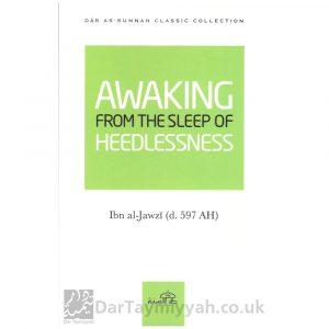 Awaking From the Sleep of Heedlessness – Ibn al-Jawzi