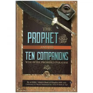The Prophet And His Ten Companions Who Were Promised Paradise – Abdul-Ghani Al-Maqdisi