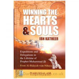 Winning The Hearts & Souls From al Bidayah al Nihayah – Ibn Kathir