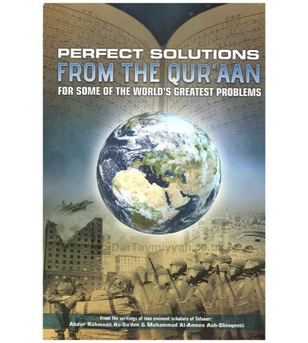 Perfect Solutions From The Qur'aan For Some Of The World's Greatest Problems