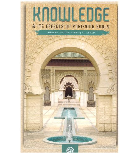 Knowledge-and-its-effects-on-purifying-souls-by-Abdul-Razzaq-al-Abbad-al-Badr