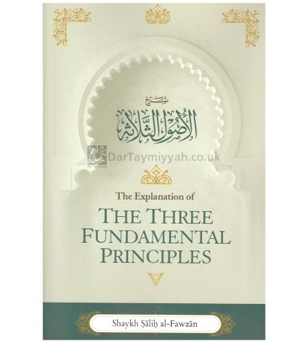 The-Explanation-Of-The-Three-Fundamental-Principles-Paperback-By-Shaykh-Dr-Saalih-Al-Fawzaan-PB